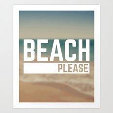 Beach Please Funny Quote Art Print