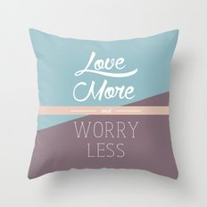 Love More & Worry Less Typography Throw Pillow