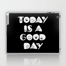 Today Is A Good Day! Laptop & iPad Skin