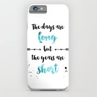 The days are long but the years are short iPhone 6 Slim Case