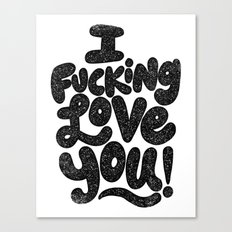 I f'ing love you Canvas Print