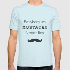 mustache never lies Mens Fitted Tee Light Blue SMALL