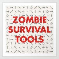 Zombie Survival Tools - … Art Print