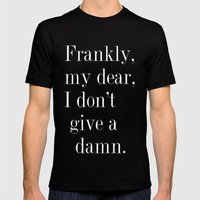 Frankly, my dear, I don't give a damn. Mens Fitted Tee Black SMALL