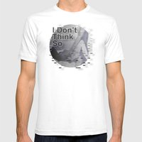 I Don't Think So < The NO Series (B&W) Mens Fitted Tee White SMALL