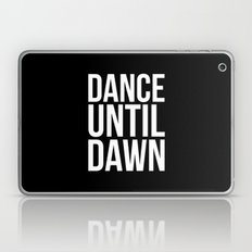 Dance Until Dawn Music Quote Laptop & iPad Skin