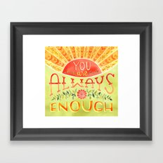 Always Enough Framed Art Print