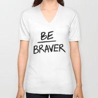Be Braver Unisex V-Neck