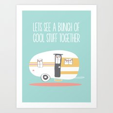 Lets See Really Cool Stuff Together Airstream Art  Art Print
