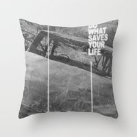 Do What Saves Your Life Throw Pillow