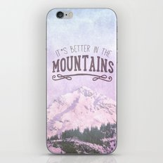 It`s better in the Mountains iPhone & iPod Skin