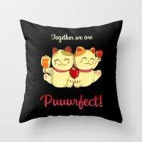 Puuurfect Throw Pillow