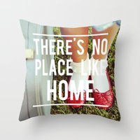 There's No Place Like Ho… Throw Pillow
