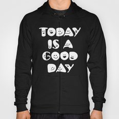 Today Is A Good Day! Hoody
