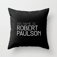 His name is Robert Paulson Throw Pillow