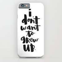 i don't want to grow up iPhone 6 Slim Case
