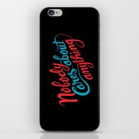 Nobody Cares About Anyth… iPhone & iPod Skin