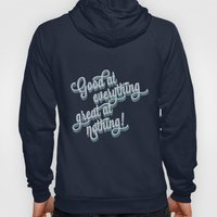 Good at everything great at nothing Hoody