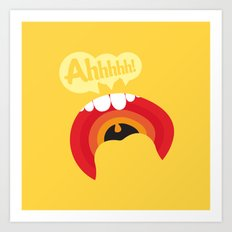 Ahhhhhh! Art Print