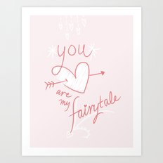 You Are My Fairytale Art Print