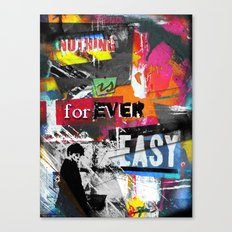 Nothing is ever easy. Canvas Print