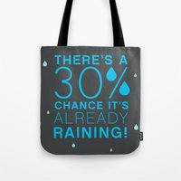 There's a 30% chance that it's already raining.- Quote from the movie Mean Girls Tote Bag
