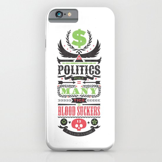 Politics = Many Blood Suckers iPhone & iPod Case
