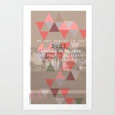 Rubies in the dust- words\lyrics by Andrea Marie Reagan Art Print