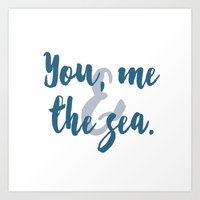 You, Me & The Sea Art Print
