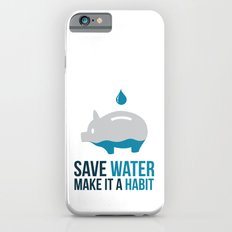 SAVE WATER iPhone 6 Slim Case