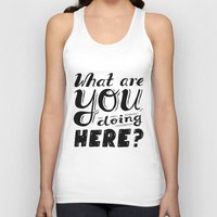 What are you doing here? Unisex Tank Top