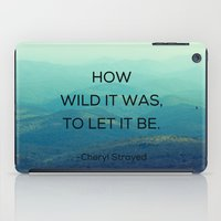 How Wild It Was To Let I… iPad Case