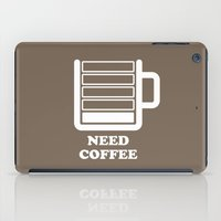 Need Coffee iPad Case