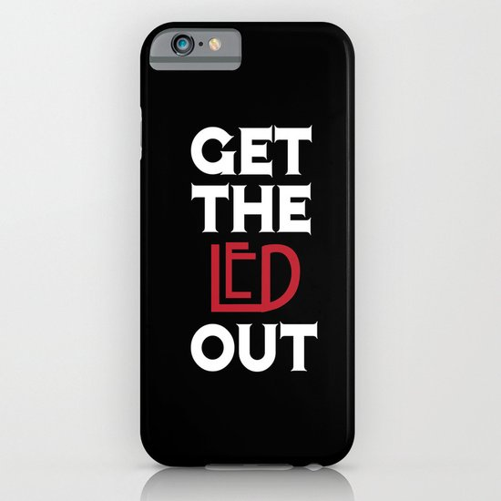 Get the Led Out iPhone & iPod Case