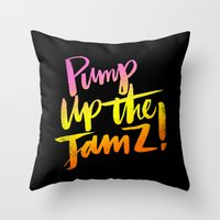 PUMP UP THE JAMZ Throw Pillow