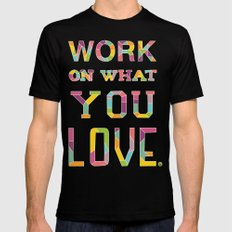 Work On What You Love SMALL Mens Fitted Tee Black