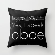 Yes, I speak oboe Throw Pillow