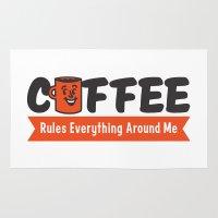 Coffee Rules Everything Around Me Rug