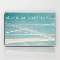 Above us only sky. Laptop & iPad Skin