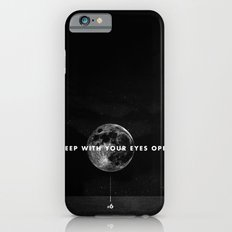 Sleep With Your Eyes Open Slim Case iPhone 6s