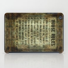 House Rules - read em an weep! no excuses tolerated! iPad Case