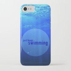 JUST KEEP SWIMMING iPhone 7 Slim Case