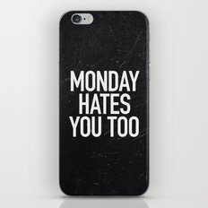 Monday Hates You Too iPhone & iPod Skin