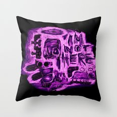 I'm not here Throw Pillow