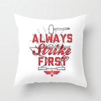Always Strike First Throw Pillow