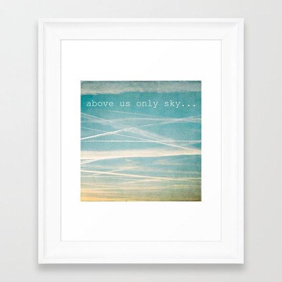 Above us only sky. Framed Art Print