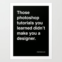 Those Photoshop Tutorial… Art Print