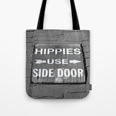 Hippies Use Side Door Tote Bag
