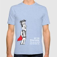 Be You, Without Apology Mens Fitted Tee Tri-Blue SMALL
