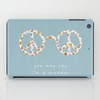 You May Say I'm A Dreame… iPad Case